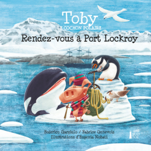 Toby Rendezvous at Port Lockroy (french) - cover