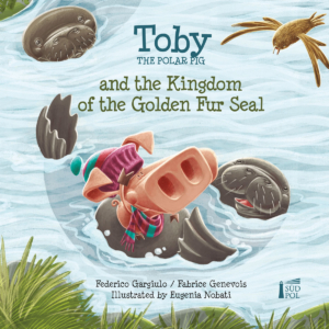 Toby and the Kingdom of the Golden Fur Seal - Cover